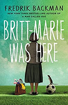 Britt-Marie Was Here by [Backman, Fredrik]