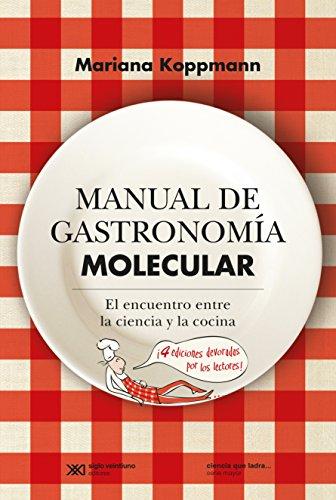 Manual de gastronomía molecular: El encuentro entre la ciencia y la cocina (Ciencia que ladra… serie Mayor) por Mariana Koppmann