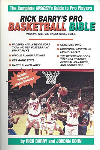 Rick Barry's Pro Basketball Bible 1994-1995: Player Ratings and In-Depth Analysis of More Than 400 NBA Players and Draft Picks