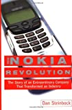 Image de The Nokia Revolution: The Story of an Extraordinary Company That Transformed an Industry