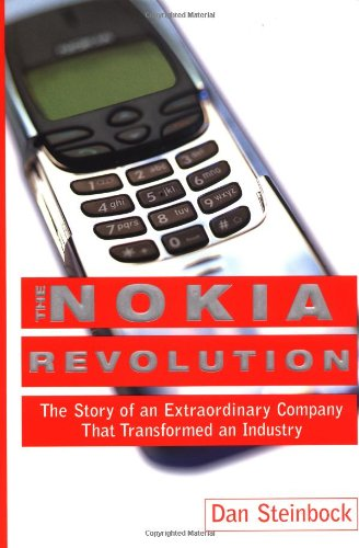 the-nokia-revolution-the-story-of-an-extraordinary-company-that-transformed-an-industry