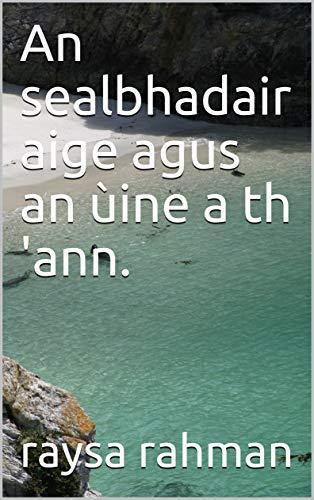 An sealbhadair aige agus an ùine a th 'ann. (Scots_gaelic Edition)