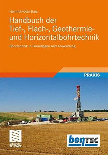 Handbuch der Tief-, Flach-, Geothermie- und Horizontalbohrtechnik: Grundlagen und Anwendung