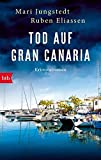 Tod auf Gran Canaria: Kriminalroman (Die Gran Canaria-Krimis, Band 1)