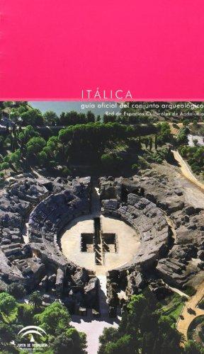 Itálica : guía oficial del conjunto arqueológico