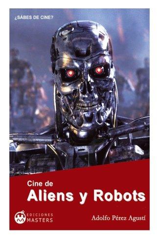 Descargar Libro Cine de Aliens y Robots de Adolfo Perez Agusti