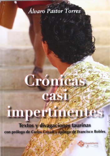 Cronicas Casi Impertinentes (Reflexiones (guadalturia)) por Alvaro Pastor Torres