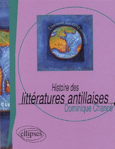 Histoire des littératures antillaises par Dominique Chancé