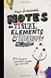Design Fundamentals: Notes on Visual Elements and Principles of Composition