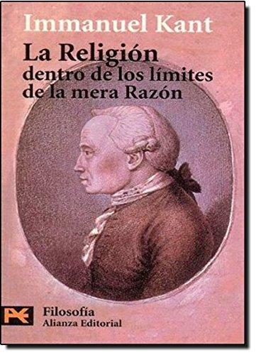 La religión dentro de los límites de la  mera razón (El Libro De Bolsillo - Filosofía) por Immanuel Kant