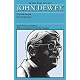 [(The Collected Works of John Dewey: 1934, Art as Experience v. 10 : The Later Works, 1925-1953)] [By (author) John Dewey ] published on (January, 2009)