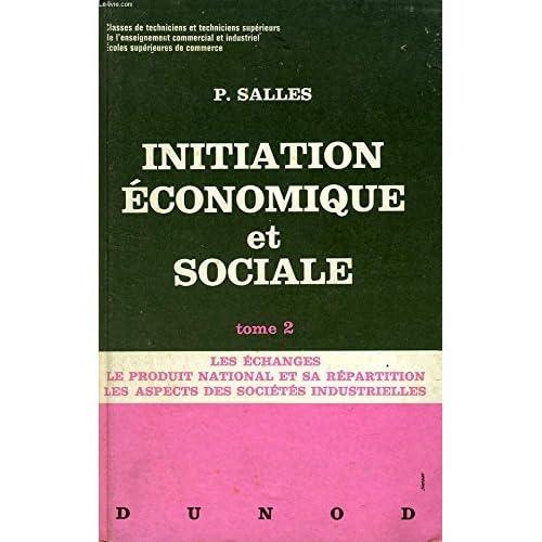 INITIATION ECONOMIQUE ET SOCIALE, TEXTES CHOISIS, 2 TOMES