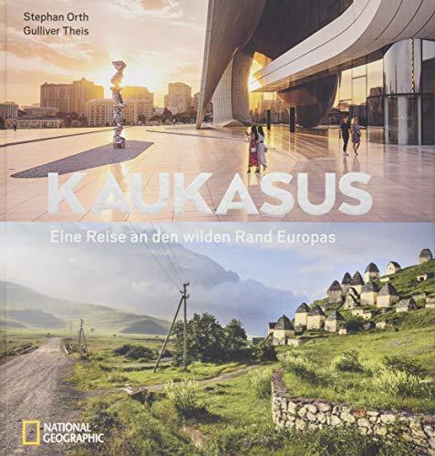 Kaukasus: Eine Reise an den wilden Rand Europas. Bildband über die unentdeckte Region des Großen Kaukasus. Mit Texten vom Bestseller-Autor Stephan Orth