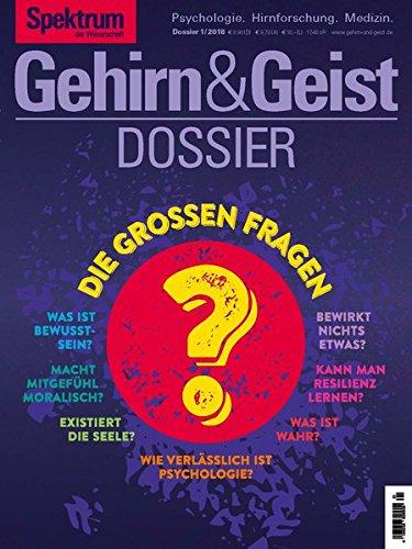 Gehirn&Geist Dossier - Die grossen Fragen