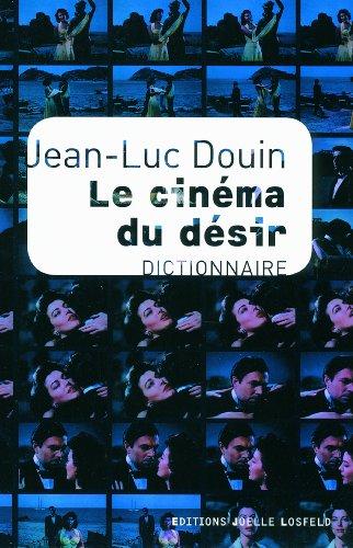 Le cinéma du désir: Dictionnaire