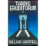 TARDIS Eruditorum - A Unauthorized Critical History of Doctor Who Volume 1: William Hartnell by Philip Sandifer (2011-11-11)