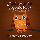 Quien esta ahi, Pequeqo Hoo?/ Who's there, Little Hoo? (Bilingual English Spanish Edition)