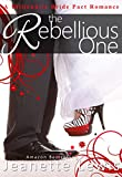 The Rebellious One (A Billionaire Bride Pact Romance)
