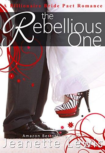 The Rebellious One (A Billionaire Bride Pact Romance)