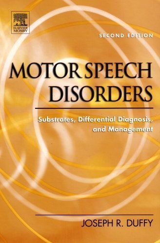 Motor Speech Disorders: Substrates, Differential Diagnosis, and Management, 2e by Duffy PhD, Joseph R., Mayo Clinic (2005) Hardcover