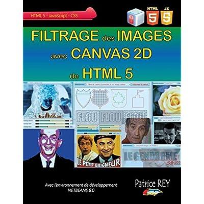 Filtrage des images avec Canvas 2D de HTML 5 : Avec Netbeans 8