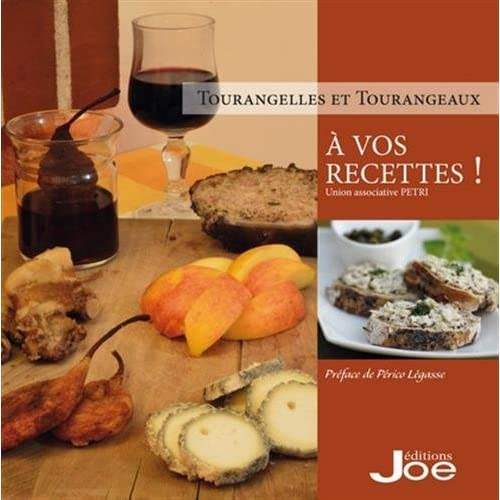 Tourangelles et Tourangeaux. A vos recettes !