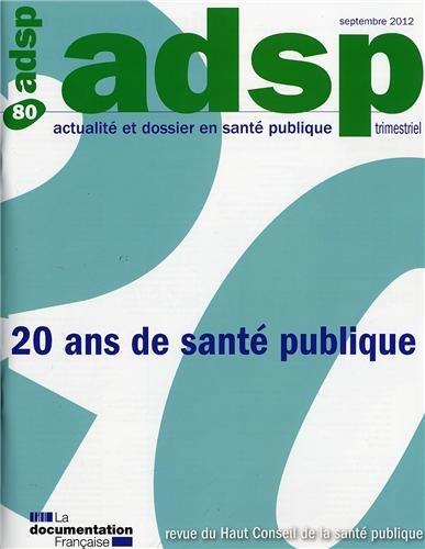 Les 20 ans d'Adsp (Actualité Dossier Santé Publique n°80)