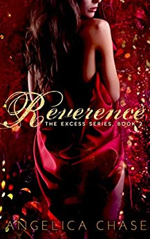 Reverence (The Excess Series Book 2) by [Chase, Angelica]