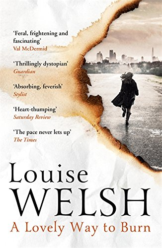 A Lovely Way to Burn (Plague Times Trilogy 1)