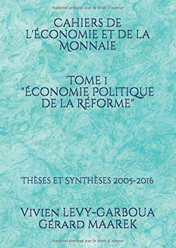 Economie Politique de la Rforme: Thses et synthses 2005 - 2016