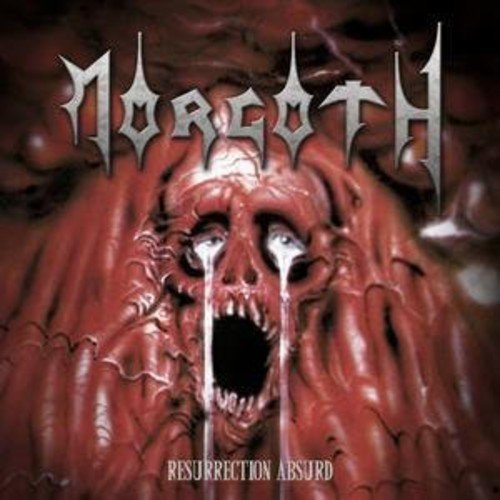 Resurrection Absurd / Eternal Fall by MORGOTH (2006-11-27)