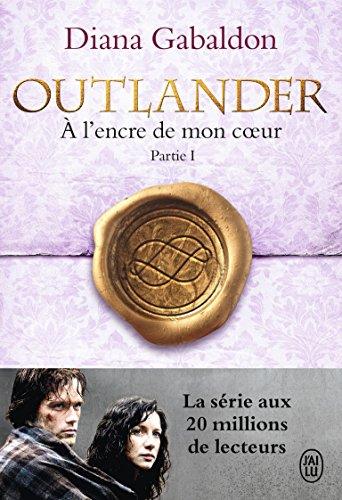 outlander, tome 8 : a l'encre de mon coeur : partie 1
