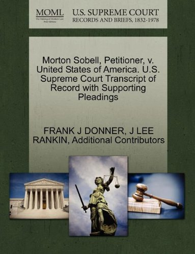 Morton Sobell, Petitioner, v. United States of America. U.S. Supreme Court Transcript of Record with Supporting Pleadings
