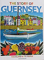 The Story of Guernsey: The Island and Its People