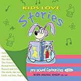 Kids Love Stories (well loved fairy tales)