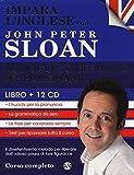 Impara l'inglese con John Peter Sloan. Audiocorso definitivo per principianti. CD Audio. Con libro