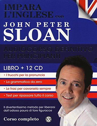 Impara l'inglese con John Peter Sloan. Audiocorso definitivo per principianti. 12 CD Audio. Con libro