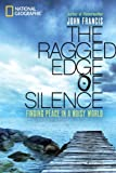 Image de The Ragged Edge of Silence: Finding Peace in a Noisy World
