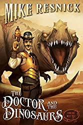 The Doctor and the Dinosaurs (Weird West Tales)