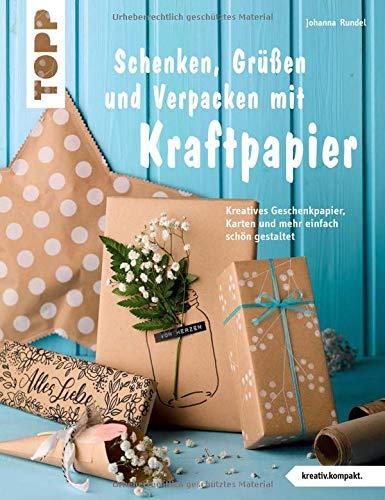 Schenken, Grüßen und Verpacken mit Kraftpapier (kreativ.kompakt): Kreatives Geschenkpapier, Karten und mehr einfach schön gestaltet