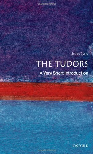 The Tudors: A Very Short Introduction (Very Short Introductions) by Guy, John (2000)