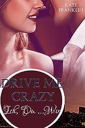 Drive Me Crazy - Ich, Du Wir (Crazy-Reihe 2)