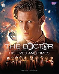 Doctor Who: The Doctor - His Lives and Times (Dr Who) by James Goss (2013-09-26)