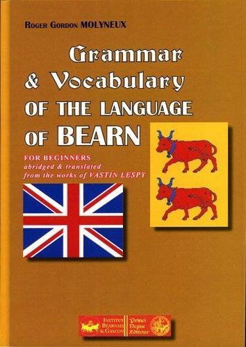 Grammar & Vocabulary of the Language of Bearn : For Beginners