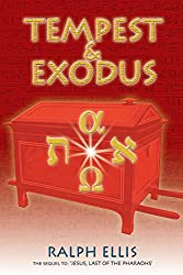 Tempest & Exodus: The biblical Exodus was the Hyksos Exodus: Volume 2 (Egyptian Testament)