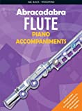 Abracadabra Flute Piano Accompaniments: The Way to Learn Through Songs and Tunes (Abracadabra Woodwind)
