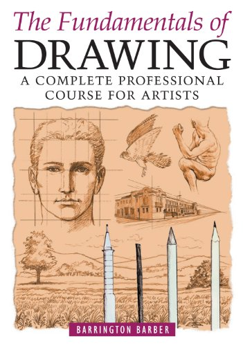 Fundamentals of Drawing: A Complete Professional Course for Artists por Barrington Barber