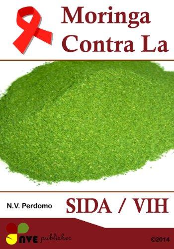 MORINGA CONTRA LA SIDA / VIH (Catalan Edition) por N.V. Perdomo