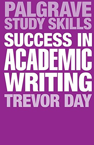 Success in Academic Writing (Palgrave Study Skills) por Trevor Day