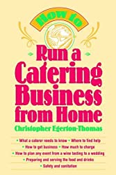 How to Run a Catering Business from Home (Hospitality) by Egerton-Thomas, Christopher (1996) Paperback
